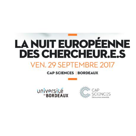 Nuit Européenne Des Chercheurs à Cap Sciences